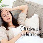 Những biện pháp cải thiện giấc ngủ khi bị trào ngược axit