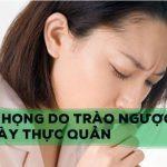 Viêm họng do trào ngược dạ dày thực quản