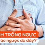 Trào ngược dạ dày có gây ra đánh trống ngực (tim đập nhanh)?