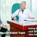 GS, TS Nguyễn Khánh Trạch hướng dẫn dùng thuốc điều trị viêm loét dạ dày