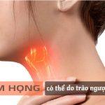 Viêm họng có thể do trào ngược axit gây ra không?