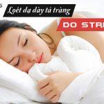 Phòng loét dạ dày tá tràng do stress thế nào?