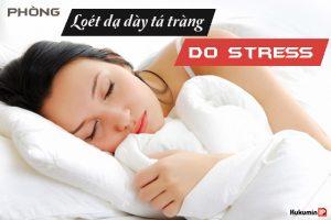 loét dạ dày tá tràng do stress
