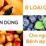 Những loại trái cây tốt cho người đau dạ dày – ĐƯỢC BÁC SĨ KHUYÊN DÙNG [2020]