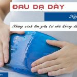 đau dạ dày nên làm gì tại nhà không dùng thuốc